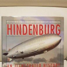 Libros: HINDENBURG ILLUSTRATED HISTORY - RICK ARCHBOLD - IMPRESIONANTE LIBRO. Lote 269253968