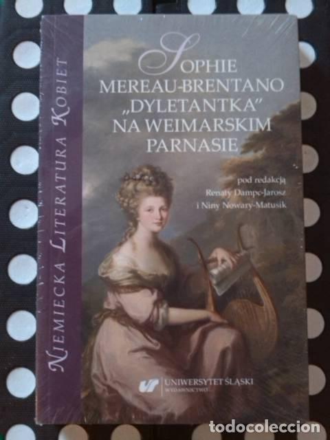 SOPHIE MEREAU-BRENTANO DYLENTANTKA NA WEIMARSKIM PARNASIE. RENATY DAMPC-JAROSZ I NINY NOWARY-MATUSIK (Libros Nuevos - Idiomas - Otros idiomas)