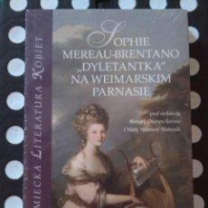 Libros: SOPHIE MEREAU-BRENTANO DYLENTANTKA NA WEIMARSKIM PARNASIE. RENATY DAMPC-JAROSZ I NINY NOWARY-MATUSIK. Lote 272795528