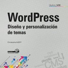 Libros: INFÓRMATICA. WORDPRESS. DISEÑO Y PERSONALIZACIÓN DE TEMAS - CHRISTOPHE AUBRY. Lote 52014188