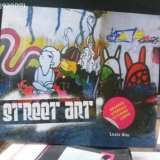 Libros: STREET ART , LOUIS BOU. EDT MONSA . Lote 108263263