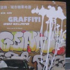 Libros: GRAFFITI . URBAN WALLPAPER . NINA LIAO JIN MENG . Lote 108264363