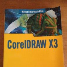 Livres: CORELDRAW X3. MANUAL IMPRESCINDIBLE. ANAYA MULTIMEDIA. FRANCISCO PAZ GONZÁLEZ.. Lote 112706668