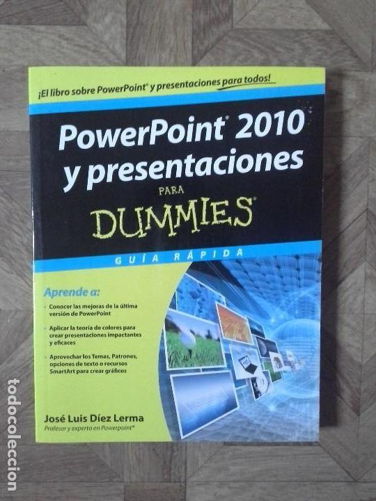 JOSÉ LUIS DÍEZ LERMA - POWERPOINT 2010 Y PRESENTACIONES PARA DUMMIES (Libros Nuevos - Ocio - Informática - Diseño)