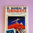 Libros: EL MANUAL DE AEROGRAFIA DE PETER OWEN Y JOHN SUTCLIFFE . Lote 150787278