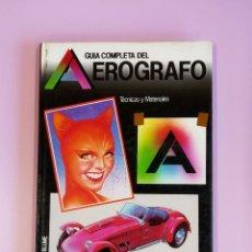 Libros: GUÍA COMPLETA DEL AEROGRAFO. EDITORIAL HERMANN BLUME. Lote 150787790