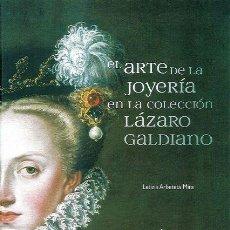 Libros: EL ARTE DE LA JOYERÍA EN LA COLECCIÓN LÁZARO GALDIANO. Lote 153446790