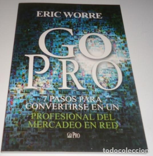 GO PRO: 7 PASOS PARA CONVERTIRSE EN UN PROFESIONAL DEL MERCADEO EN RED POR ERIC WORRE (Libros Nuevos - Ocio - Informática - Diseño)