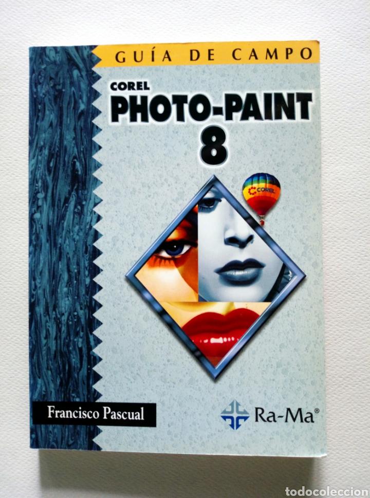 COREL PHOTO PAINT 8. FRANCISCO PASCUAL. ED. RA MA (Libros Nuevos - Ocio - Informática - Diseño)