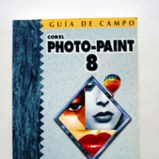 Libros: COREL PHOTO PAINT 8. FRANCISCO PASCUAL. ED. RA MA. Lote 170538577