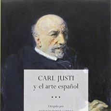 Libros: CARL JUSTI Y EL ARTE ESPAÑOL VV.AA. GASTOS DE ENVIO GRATIS. Lote 181860316