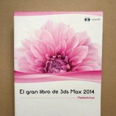 Libros: EL GRAN LIBRO DE 3DS MAX 2014 (INCLUYE CD) - MEDIAACTIVE - MARCOMBO. Lote 223214592
