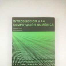 Libros: INTRODUCCION A LA COMPUTACION NUMERICA UPV. Lote 263188860