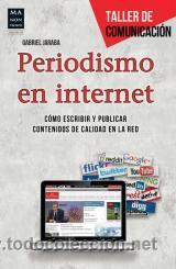 LIBROS PRÁCTICOS. COMUNICACIÓN. PERIODISMO EN INTERNET - GABRIEL JARABA MOLINA (Libros Nuevos - Ocio - Informática - Informática práctica)