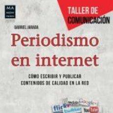 Libros: LIBROS PRÁCTICOS. COMUNICACIÓN. PERIODISMO EN INTERNET - GABRIEL JARABA MOLINA. Lote 42578033