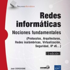 Libros: INFÓRMATICA. REDES INFORMÁTICAS - NOCIONES FUNDAMENTALES - JOSÉ DORDOIGNE. Lote 52017539