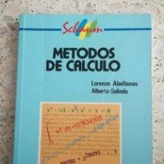Libros: METODOS DE CALCULO. LORENZO ABELLANAS Y ALBERTO GALINDO.. Lote 89418668