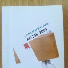 Libros: 3 LIBROS INFORMÁTICA. ACCES 2003. EXCEL 2003. WINDOWS XP. Lote 172632470