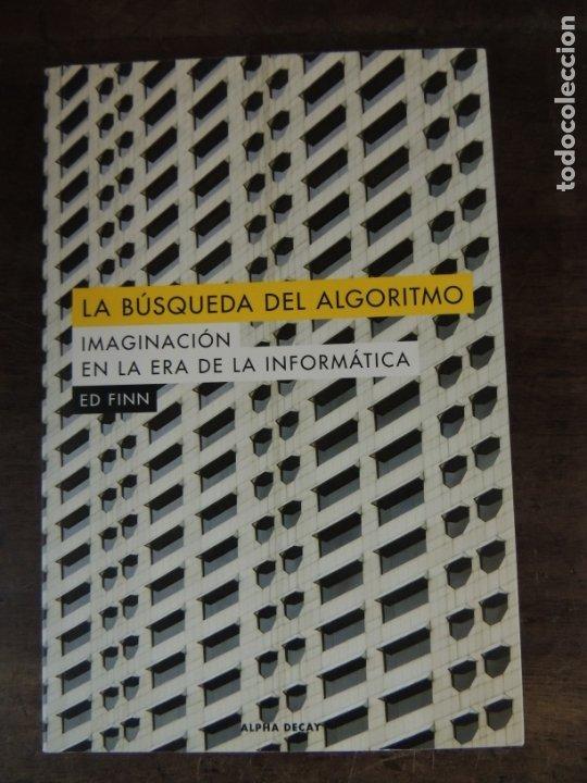 LIBRO - LA BUSQUEDA DE LA ALGORITMO LA IMAGINACION EN LA ERA DE LA INFORMATICA - ED. ALPHA DECAY (Libros Nuevos - Ocio - Informática - Informática práctica)