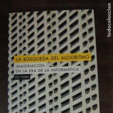 Libros: LIBRO - LA BUSQUEDA DE LA ALGORITMO LA IMAGINACION EN LA ERA DE LA INFORMATICA - ED. ALPHA DECAY. Lote 176723897