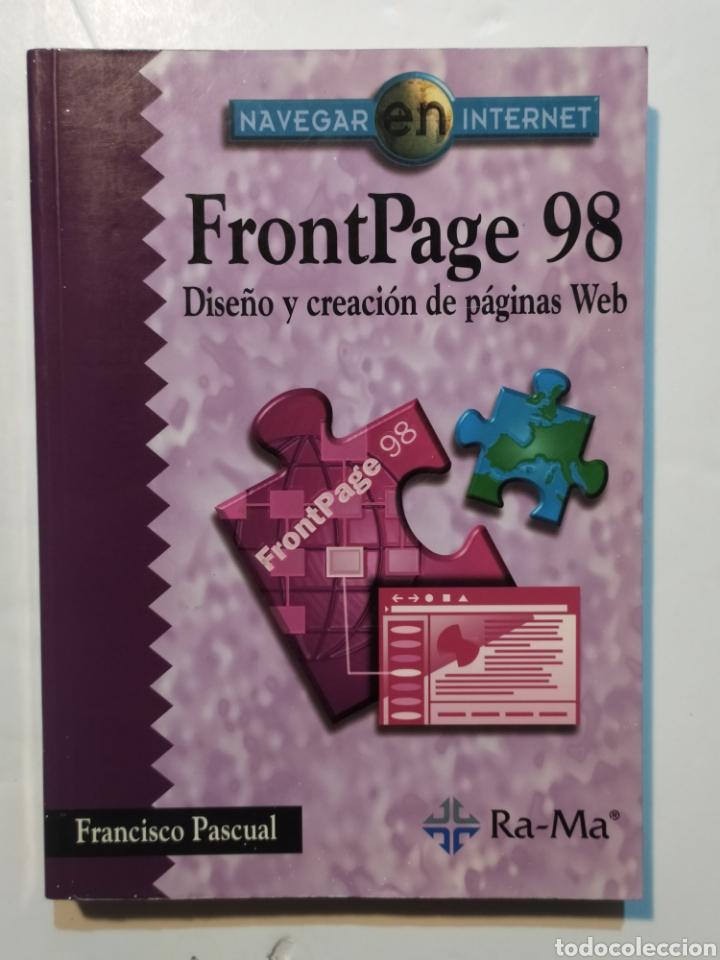 FRONTPAGE 98 - DISEÑO Y CREACIÓN DE PÁGINAS WEB  RA-MA (Libros Nuevos - Ocio - Informática - Informática práctica)