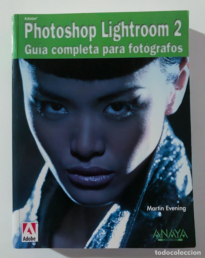 PHOTOSHOP LIGHTROOM 2 - MARTIN EVENING - ANAYA MULTIMEDIA (Libros Nuevos - Ocio - Informática - Informática práctica)