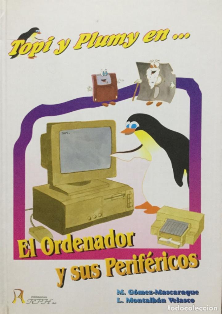TOPI Y PLUMY EN... EL ORDENADOR Y SUS PERIFÉRICOS. NUEVO (Libros Nuevos - Ocio - Informática - Informática práctica)