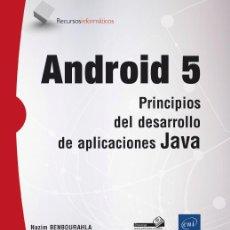 Libros: INFÓRMATICA. ANDROID 5. PRINCIPIOS DEL DESARROLLO DE APLICACIONES JAVA - NAZIM BENBOURAHLA. Lote 51984505