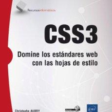 Libros: INFÓRMATICA. CSS3. DOMINE LOS ESTÁNDARES WEB CON LAS HOJAS DE ESTILO - CHRISTOPHE AUBRY. Lote 52014311