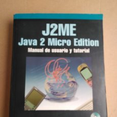 Libros: J2ME JAVA 2 MICRO EDITION. MANUAL DE USUARIO Y TUTORIAL. EDIT RA-MA. 2003. Lote 95276644