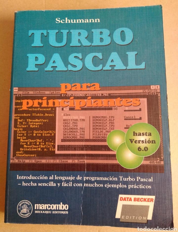 TURBO PASCAL PARA PRINCIPIANTES. HAZTA VERSIÓN 6.0. MARCOMBO. DATA BECKER 1991. SCHUMANN (Libros Nuevos - Ocio - Informática - Programación)
