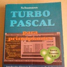 Libros: TURBO PASCAL PARA PRINCIPIANTES. HAZTA VERSIÓN 6.0. MARCOMBO. DATA BECKER 1991. SCHUMANN. Lote 95277384