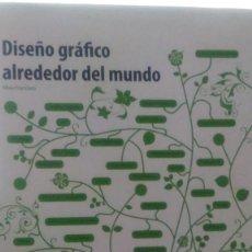 Libros: DISEÑO GRAFICO ALREDEDOR DEL MUNDO MALA FRANCISCO. Lote 168097676