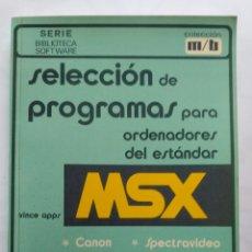 Libros: SELECCIÓN DE PROGRAMAS PARA MSX. Lote 198319943