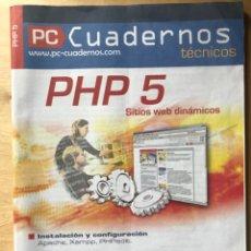 Libros: PROGRAMACIÓN PHP 5 SITIOS WEB DINÁMICOS - PC CUADERNOS TÉCNICOS. Lote 202420675