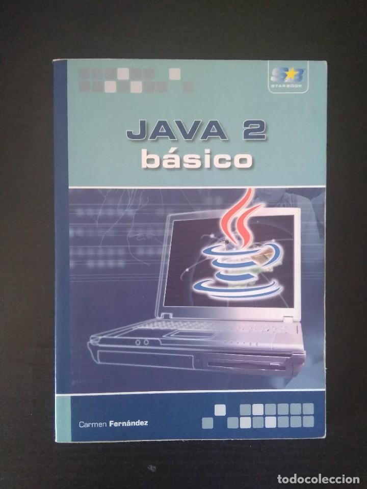 JAVA 2 BÁSICO (Libros Nuevos - Ocio - Informática - Programación)