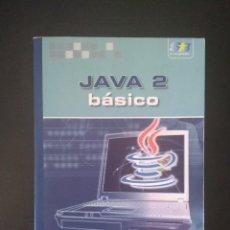 Libros: JAVA 2 BÁSICO. Lote 228953135