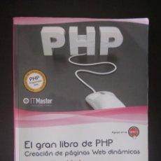 Libros: EL GRAN LIBRO DE PHP CREACIÓN DE PÁGINAS WEB DINÁMICAS. Lote 228953530