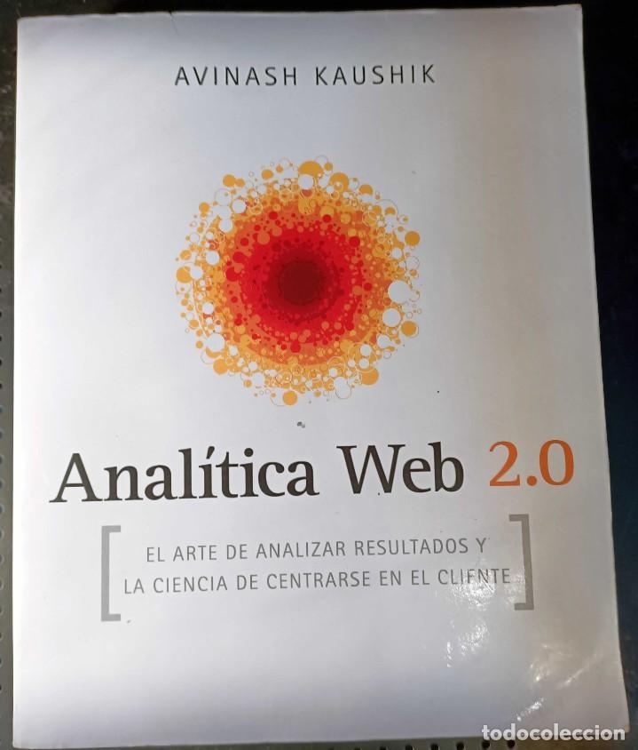 LIBRO ANALÍTICA WEB 2.0, AVINASH KAUSHIK, 2011, PARA DESCUBRIR QUE LES GUSTA A LOS CLIENTES (Libros Nuevos - Ocio - Informática - Programación)