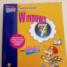 Libros: WINDOWS 7 INFORMATICA PARA TORPES ANAYA MULTIMEDIA 2010 WINDOWS 7. ILUSTRACIONES FORGES. Lote 167304020