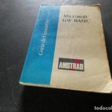 Libros: LIBRO DEL AÑO 1987 AMSTRAD MICROSOFT GW-BASIC PESA 1,2 KG UN PEQUEÑO BLOQUE DE PAGINAS SUELTO. Lote 169191824