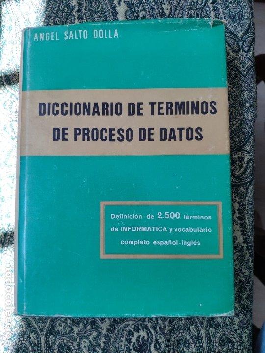 A. SALTO DOLLA, DICCIONARIO DE TÉRMINOS DE PROCESO DE DATOS (MADRID: PARANINFO, 1971) (Libros Nuevos - Ocio - Informática - Sistemas Operativas)