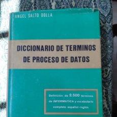 Libros: A. SALTO DOLLA, DICCIONARIO DE TÉRMINOS DE PROCESO DE DATOS (MADRID: PARANINFO, 1971). Lote 175218710