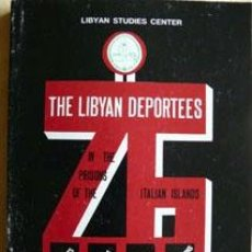 Libros: THE LIBYAN DEPORTEES IN THE PRISONS OF THE ITALIAN ISLANDS ... / PREPARED BY MOHAMED AL-JEFA IRI .... Lote 21845186