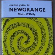 Libros: CONCISE GUIDE TO NEWGRANGE ( CULTURA MEGALÍTICA EN IRLANDA ). Lote 14021833