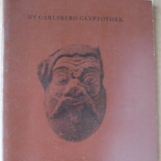 Libros: NY CARLSBERG GLYPTOTHEK OF COPENHAGEN. A GUIDE TO THE COLECTIONS. ( MUSEOS DE EUROPA ). Lote 14070791