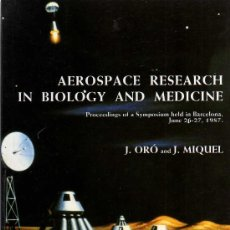 Libros: AEROESPACE RESEARCH IN BIOLOGY AND MEDICINE - J.ORO AND J. MIQUEL - FUNDACIÓ LA CAIXA . Lote 24399938