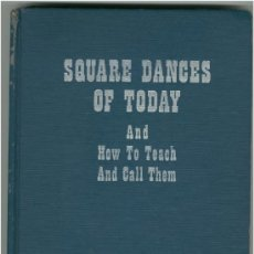 Libros: RICHARD KRAUS: SQUARE DANCES OF TODAY AND HOW TO TEACH AND CALL THEM - BAILE DANZA USA. Lote 26810417