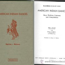 Libros: JOHN L. SQUIRES Y ROBERT E. MCLEAN: AMERICAN INDIAN DANCES - DANZA DE INDIOS USA. Lote 26782792