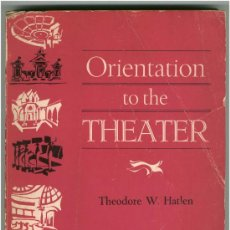 Libros: THEODORE W. HATLEN: ORIENTATION TO THE THEATER TEATRO- CRÍTICA. Lote 26741120